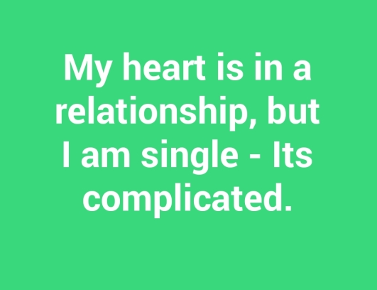 Dear Employer, My heart is in a relationship but I am single. It is complicated.
