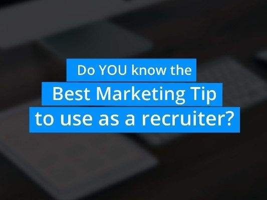 5 Best Recruitment Marketing Tips to use